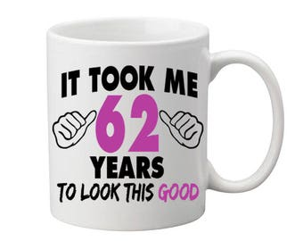 62 Years Old Birthday Mug Happy Birthday Gift Birthday Coffee Mug Coffee Cup Born in 1955 Personalized Mug ALL AGES AVAILABLE