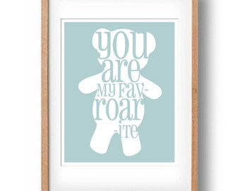 Teddy Bear silhouette quote print- You are my fav-roar-ite- Printable nursery art wall decor, 8x10in: INSTANT DOWNLOAD