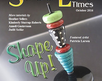 Oct 2016 Soda Lime Times Lampworking Magazine - Shape Up - (PDF) - by Diane Woodall