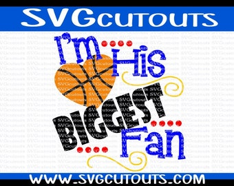 Basketball Mom I'm His Biggest Fan Design, SVG DXF EPS Formats, Files for Cutting Machines Cameo or Cricut Basketball Mom Fan Cutting File