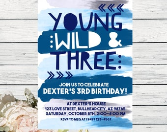 Young Wild & Three Watercolor Personalized birthday  invitation- ***Digital File*** (YWF-BluFunky)