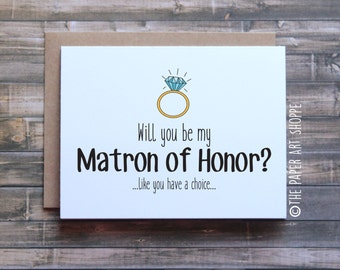 Funny will you be my Matron of Honor card, wedding card, engagement card, card for bridesmaid, diamond ring