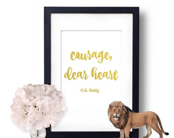 Courage Dear Heart, CS Lewis, Art Prints, Real Gold Foil Print, Wall Art, Narnia Lion Witch Wardrobe, Literature Quote