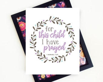 For this Child I have Prayed, PRINTABLE Art, Scripture Art, 1 Samuel 1 27, Nursery Decor, Nursery Wall Art, 8x10 Digital Download