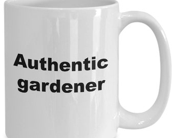 Authentic Gardener Mug / Gift for Gardeners / Gardening Gift