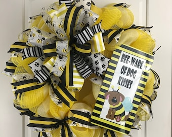 Bee-ware of Dog Kisses Wreath, Dog Wreath, Beware of Kisses, Yellow and Black