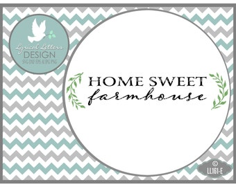Farmhouse Style Home Sweet Farmhouse LL161 E - SVG -  With ai, eps, svg (for Cricut users), dxf (for Silhouette users), jpg, png files