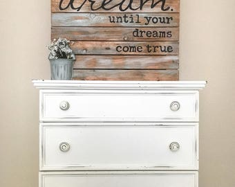 Shiplap Sign - DREAM until your dreams come true - Pallet Style Sign - Wood Sign - Rustic Home Decor - Farmhouse Wall Decor