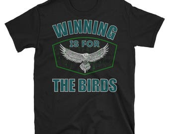 Winning Is For The Birds T-Shirt