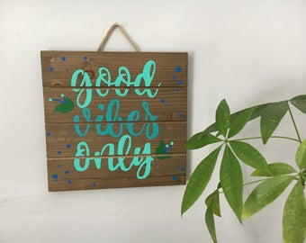 """SALE! Good Vibes Only Wooden Sign 10"""" x 10"""""""