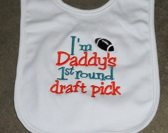 I'm Daddy's First Round Draft Pick Teal Orange Bib Football