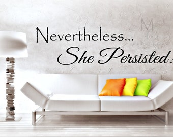 Vinyl Decal She Persisted/Vinyl Lettering Nevertheless/Motivational Vinyl Decal/Inspirational Vinyl Words/Nevertheless She Persisted Decal