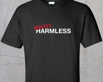 Mostly Harmless (Hitchhikers Guide Parody) T-shirt