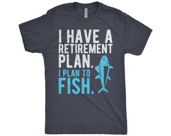I Have A Retirement Plan I Plan To Fish - Retired Fisherman - Fly Fishing T-Shirt