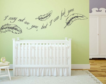 Wall Decals Stickers Bedroom I may not see you but i feel you quote nursery kids room 298b