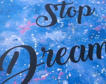 Never Stop Dreaming quote on celestial Watercolour Painting in A4 & A5 prints.