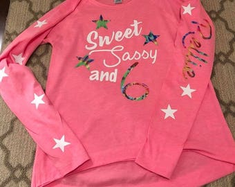 Custom Birthday Shirt - Sweet, Sassy and 6!