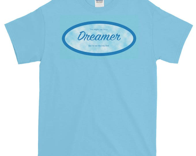Dreamer T-Shirt, Support Dreamers, DACA, Take a Stand!