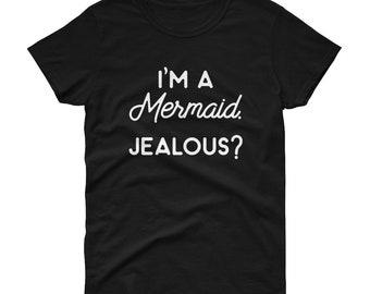 mermaids shirt mermaid shirts mermaid slogan tee mermaid gift - jealous? Women's Shirt