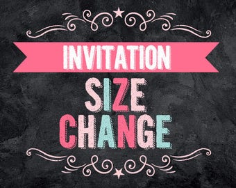 Invitation Size Change (Add on) - PDF & JPG Files only
