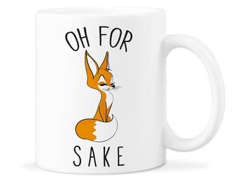 Funny Fox Sake Mug Fox Coffee Mug Gift Fox Coffee Gift Oh For Fox Sake Gift Fox Sake Coffee Gift Fox Sake Coffee Mug Oh Fox Sake Mug Gift