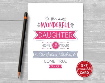 "Printable Birthday Card For Daughter - To The Most Wonderful Daughter Hope Your Birthday Wishes Come True - 5""x7""- Plus Printable Envelope"