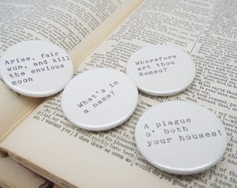 Romeo and Juliet - Shakespeare Quote - Button Pin Badges x 4 Quotes (set 1)