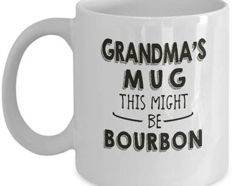 Funny Gift For Grandma - This Might Be Bourbon - Grandparent Grandmother Home Office Alcohol Coffee Cup Mug