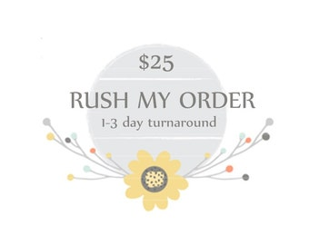 RUSH ORDER add-on to any purchase