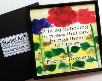 It Is By BELIEVING In ROSES Inspirational Quote Motivational Print Friendship Gift French PROVERB Family Heartful Art by Raphaella Vaisseau