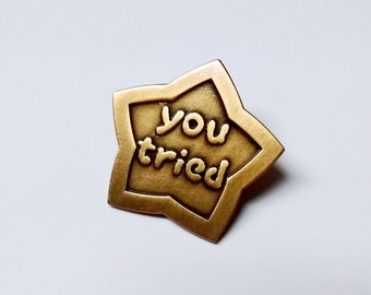 you tried.  Fail Pin, Hard Enamel Pin, Meme