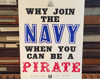 NAVY / PIRATE Screen print, Inspirational Quote, Letterpress, Type Poster, Design, Lifestyle artwork