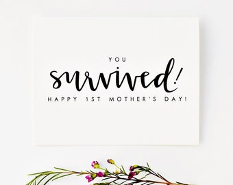 1st Mother's Day Card, Funny Mother's Day Card, Mother's Day Card, You Survived First Mother's Day, New Mom Card, New Parent Card / A2