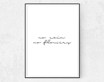 No Rain No Flowers, Girl Quotes, Inspirational Poster, Typography Print, Instant Download, Fashion Wall Art, Modern Minimalist, Home Decor.