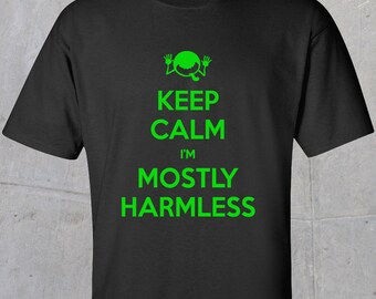 Keep Calm I'm Mostly Harmless T-shirt (Flo Green)