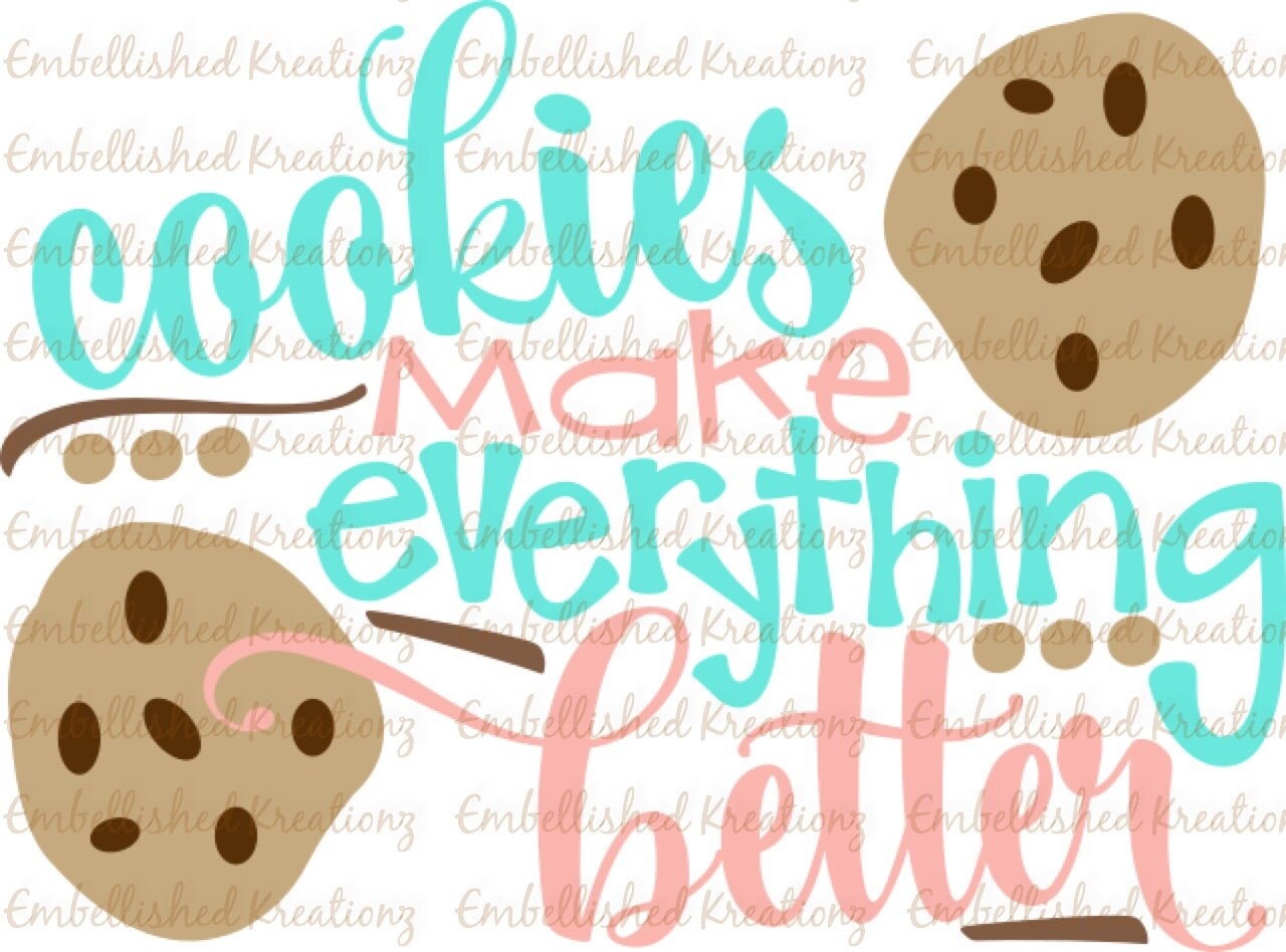 Cookies/\'Cookies Make Everything Better\' with Cookies