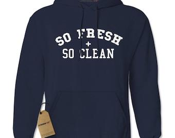 So Fresh And So Clean Adult Hoodie Sweatshirt