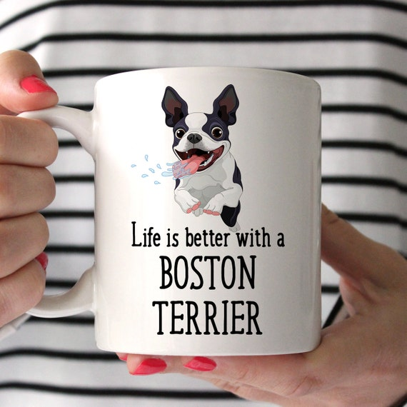 Coffee Mug Boston Terrier Dog Coffee Mug - Life is Better With a Boston Terrier Dog Cup