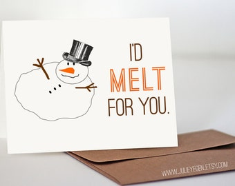 Holiday Card   I'd Melt for You