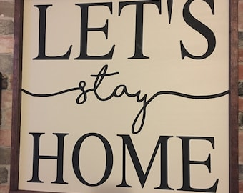 Lets stay home painted wood sign