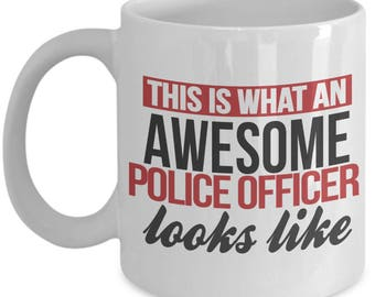 Gift for Police Officer. This Is What An Awesome Police Officer Looks Like. Funny Police Officer Mug. 11oz 15oz Coffee Mug.