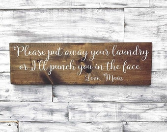 Put your laundry away or I'll punch you in the face, Laundry room, Laundry signs, Funny signs, Wood signs