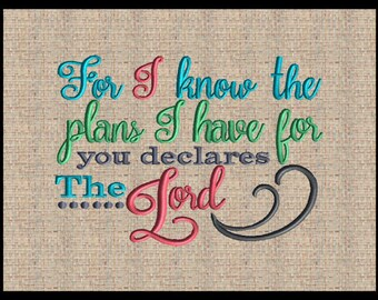 For I know the plans I have for you declares the Lord Machine Embroidery Design Jeremiah 29:11