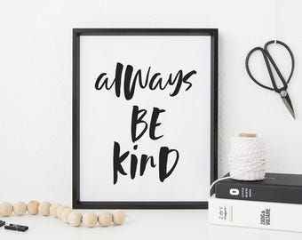 "Always be kind - minimalistic Scandinavian printable poster qoutes - A4 / A3 / 8""x10"" / 11""x14"" / 16""x20"" / 50x70cm"