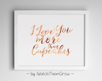 "Rose Gold ""I Love You More Than Cupcakes"" Printable Art, Rose Gold Wall Art, Rose Gold Nursery 8x10 & 11x14 JPG INSTANT DOWNLOAD"