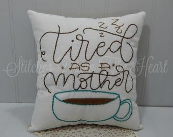 Tired As A Mother Pillow - Gift For Mom - Decorative Throw Pillow - Coffee