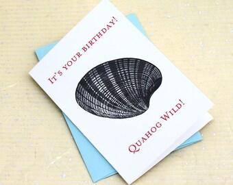 Quahog Birthday Card, Funny Birthday Card for New Englanders - Quahog Wild