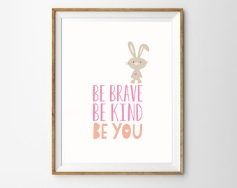 Be Brave Bunny Print for a Baby Girl's Nursery - Bunny Nursery - Cute Bunny Print - Instant Download Wall Art - Print at Home