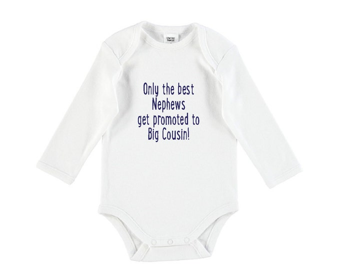 Only The Best Nephews Get Promoted To Big Cousin! Baby Boys Outfit