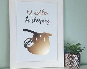 Sloth Rather Be Sleeping Print - Sloth Picture - Sloth Art - Sloth Poster - Animal Prints - Rose Gold Foil Print - Wall Art - Home Decor